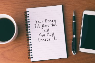 notebook met 'Your dream job does not exist. You must Create it'